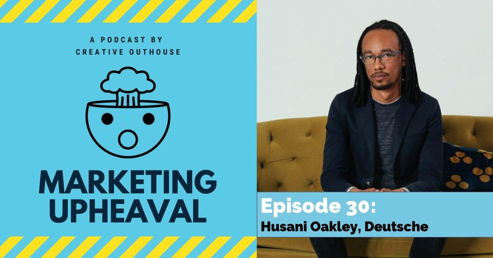 Husani Oakley on Marketing Upheaval